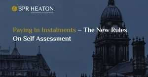 Read more about the article Paying In Instalments – The New Rules On Self Assessment