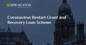 Coronavirus Restart Grant and Recovery Loan Scheme – What You Need To Know and How to Apply