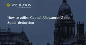 Read more about the article How to utilise Capital Allowances & the Super-deduction | Expert advice